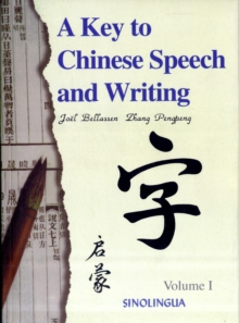 A Key to Chinese Speech and Writing : v. 1, Paperback