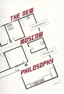 The New Moscow Philosophy, Paperback