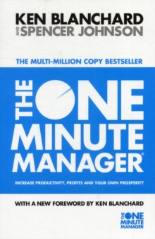The One Minute Manager : Increase Productivity, Profits and Your Own Prosperity, Paperback