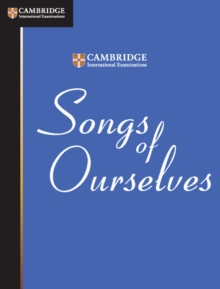Songs of Ourselves India Edition : The University of Cambridge International Examinations Anthology of Poetry in English, Paperback
