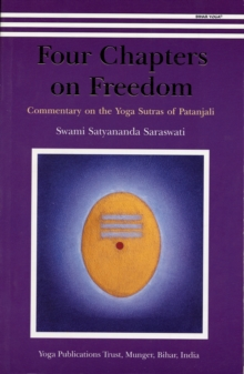 Four Chapters on Freedom : Commentary on the Yoga Sutras of Patanjali, Paperback Book