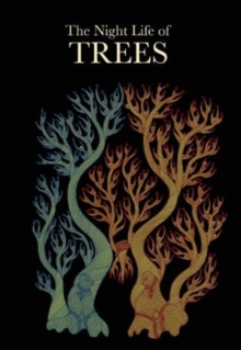 The Night Life of Trees, Hardback
