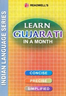 Learn Gujarati in a Month : Easy Method of Learning Gujarati Through English without a Teacher, Paperback Book