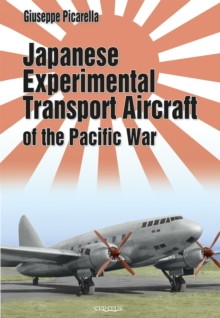 Japanese Experimental Transport Aircraft : Of the Pacific War, Hardback