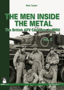 Men Inside the Metal : The British AFV Crewman in WW2 Volume 2, Paperback