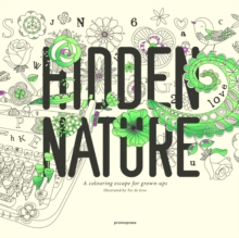 Hidden Nature : A Colouring Escape for Grown-Ups, Paperback