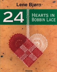 24 Hearts : Christmas Decorations in Bobbin Lace, Paperback