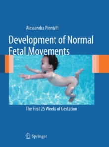 Image of Development of Normal Fetal Movements : The First 25 Weeks of Gestation
