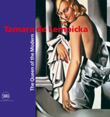 Tamara de Lempicka : The Queen of Modern, Hardback Book
