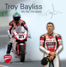 Troy Bayliss : My Life My Career, Paperback