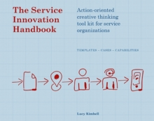 The Service Innovation Handbook : Action-Oriented Creative Thinking Toolkit for Service Organizations, Paperback