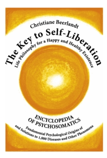 The Key to Self-liberation : 1000 Diseases and Their Psychological Origins, Hardback
