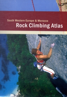 Rock Climbing Atlas - South Western Europe and Morocco, Paperback