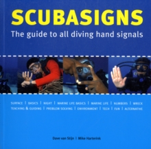 Scubasigns : The Guide to All Diving Hand Signals, Paperback