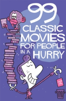 99 Classic Movies for People in a Hurry, Paperback