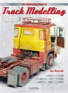 The Complete Guide to Truck Modelling, Paperback