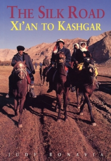 The Silk Road: Xi'an to Kashgar, Paperback