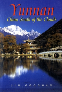 Yunnan : China South of the Clouds, Paperback