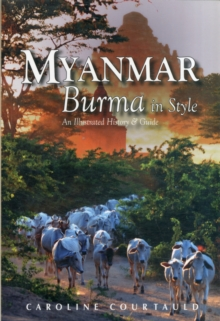 Myanmar: Burma in Style : An Illustrated History and Guide, Paperback