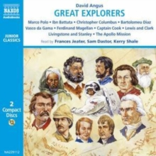 Great Explorers of the World : Marco Polo, Ibn Battuta, Vasco Da Gama, Christopher Columbus, Ferdinand Magellan, Captain Cook, Lewis and Clark, Livingstone and Stanley, the Apollo Mission to the Moon, CD-Audio Book