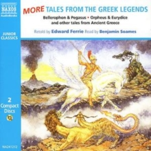 More Tales from the Greek Legends : Bellerophon and The Chimera, Orpheus and Eurydice, Narcissus and Echo and Other Tales, CD-Audio