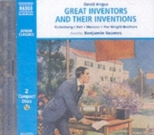 Great Inventors and Their Inventions : Archimedes, Gutenberg, Franklin, Nobel, Bell, Marconi, The Wright Brothers, Edison, CD-Audio