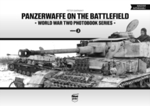Panzerwaffe on the Battlefield: World War Two Photobook Series : Volume 3, Hardback