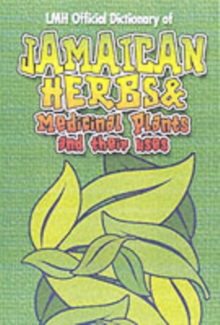 Jamaican Herbs And Medicinal Plants And Their Uses, Hardback Book