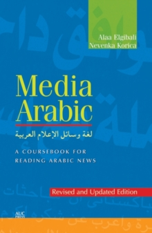 Media Arabic : A Coursebook for Reading Arabic News, Paperback