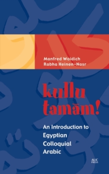 Kullu Tamam! : An Introduction to Egyptian Colloquial Arabic, Mixed media product Book