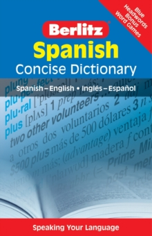 Berlitz Language: Spanish Concise Dictionary : Spanish-English : Inglaes-Espaanol, Paperback