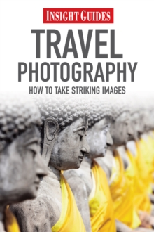 Insight Guides: Travel Photography : How to Make Striking Images, Paperback