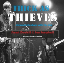 Thick as Thieves : Personal Situations with the Jam, Paperback Book