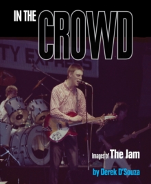 In the Crowd : Images of the Jam, Paperback