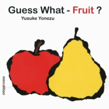 Guess What- Fruit?, Board book