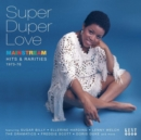 Super Duper Love: Mainstream Hits & Rarities 1973-76 - CD