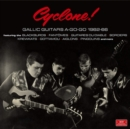 Cyclone!: Gallic Guitars A-go-go 1962-66 - CD