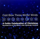 Cold Blow These Winter Winds - CD