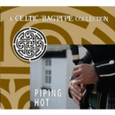 Piping Hot: A Celtic Bagpipe Collection - CD