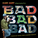 Clive Hunt Presents: Bad, Bad, Bad - CD