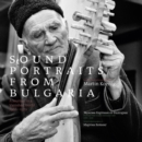 Sound Portraits from Bulgaria: A Journey to a Vanished World: 1966-1979 - CD