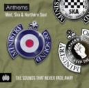 Anthems: Mod, Ska & Northern Soul: The Sounds That Never Fade Away - CD
