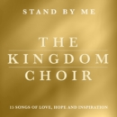The Kingdom Choir: Stand By Me - CD