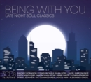 Being With You: Late Night Soul Classics - CD