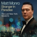 Stranger in Paradise: The Lost New York Sessions/The Best of Matt Monro - CD