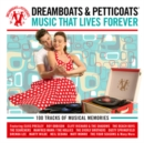 Dreamboats & Petticoats: Music That Lives Forever - CD