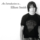 An Introduction to Elliott Smith - CD