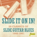 Slide It On In!: 28 Classics of Slide Guitar Blues 1948-1961 - CD