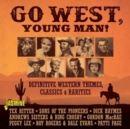 Go West, Young Man!: Definitive Western Themes , Classics & Rarities - CD