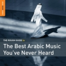 The Rough Guide to the Best Arabic Music You've Never Heard Of - CD